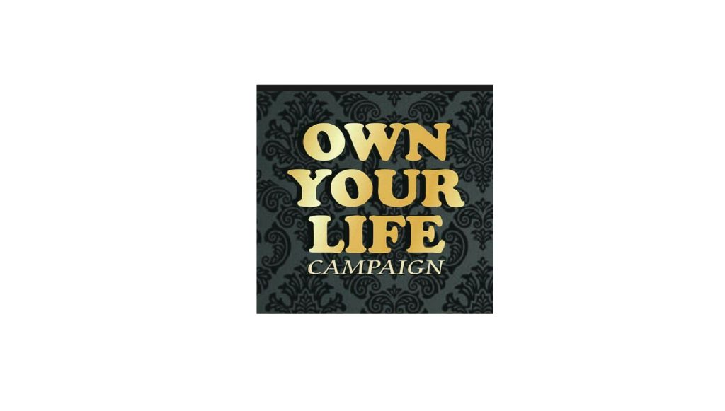 Own You Life Campaign.  Right Vision